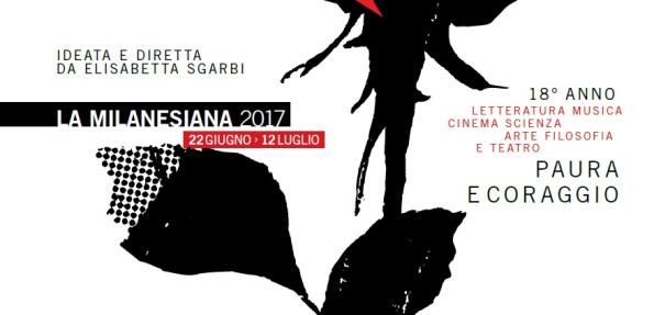 LETTERATURA, SCIENZA, CINEMA, MUSICA…GLI APPUNTAMENTI DELLA MILANESIANA 2017