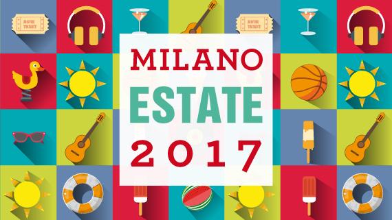 MILANO ESTATE 2017: ECCO IL PROGRAMMA