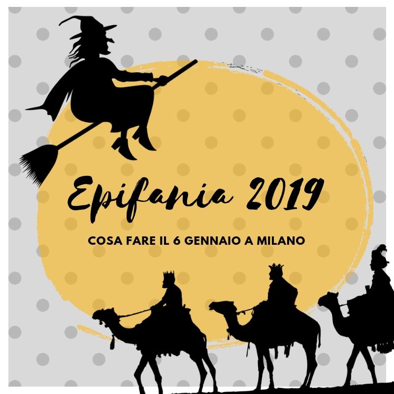 EPIFANIA 2019: DOVE E COME INCONTRARE LA BEFANA A MILANO