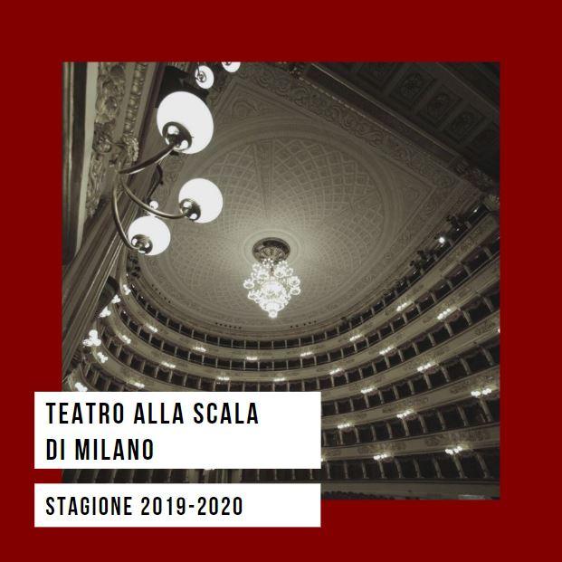 TEATRO ALLA SCALA DI MILANO – STAGIONE 2019-2020