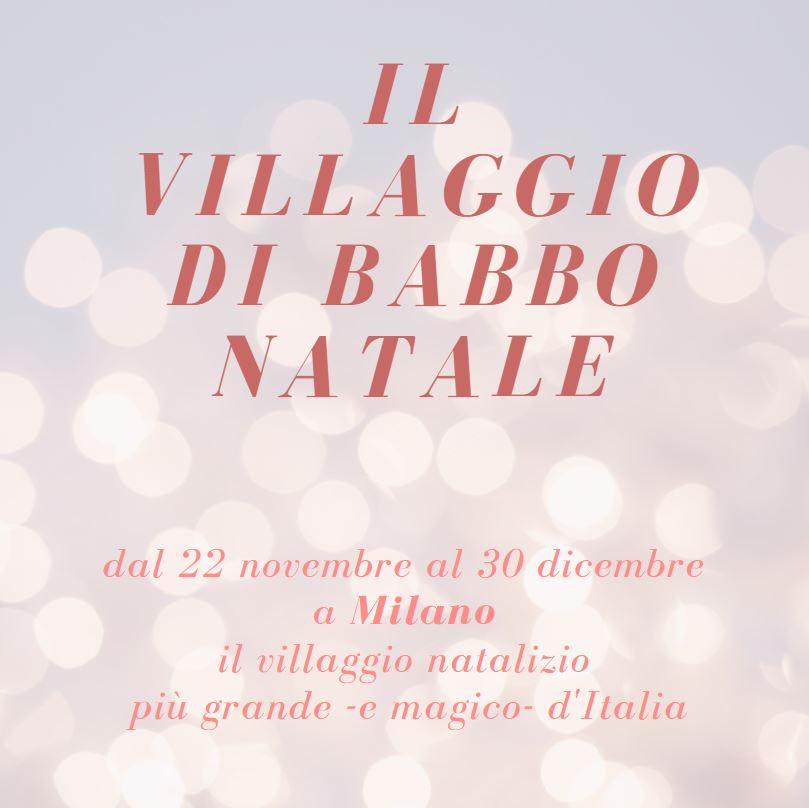 PRESTO A MILANO IL VILLAGGIO DI NATALE PIÚ GRANDE D'ITALIA
